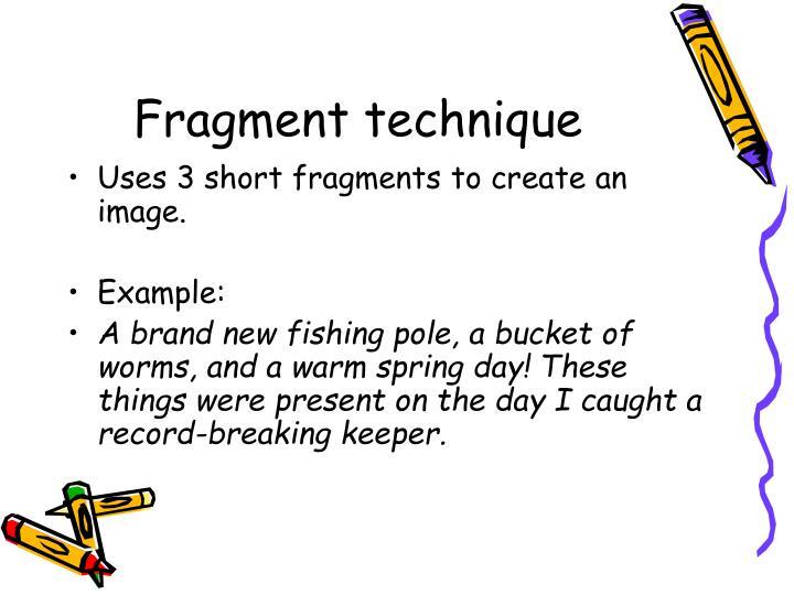 Fragment technique