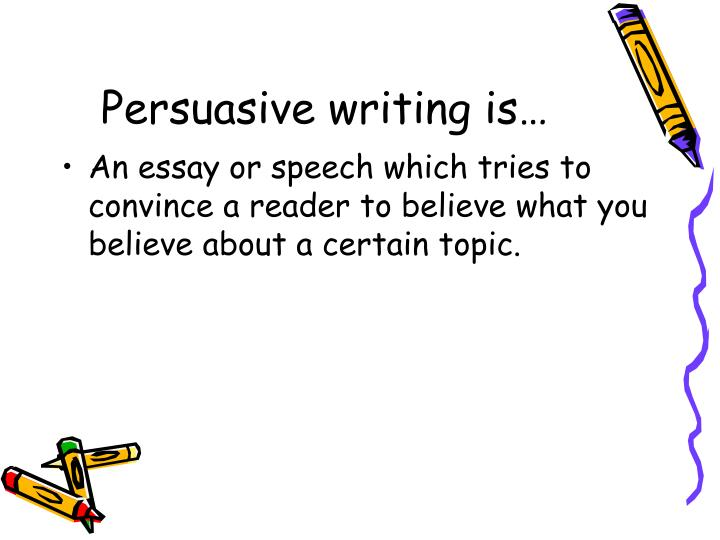 Persuasive writing is…