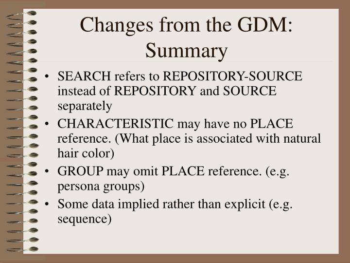 Changes from the GDM: