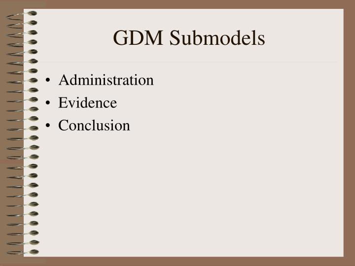 Gdm submodels
