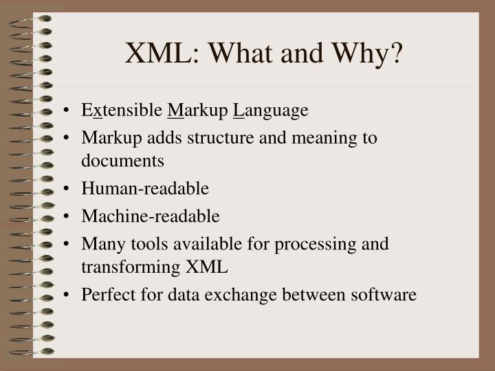 XML: What and Why?