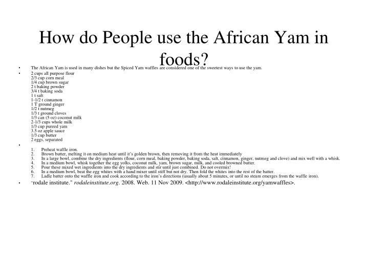 How do People use the African Yam in foods?