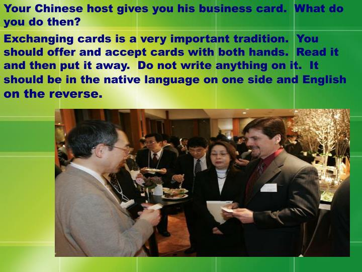 Your Chinese host gives you his business card.  What do you do then?