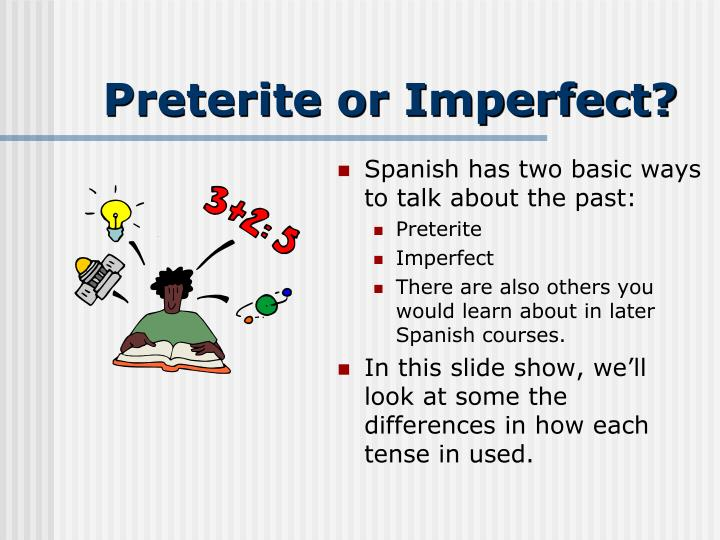 Preterite or imperfect1