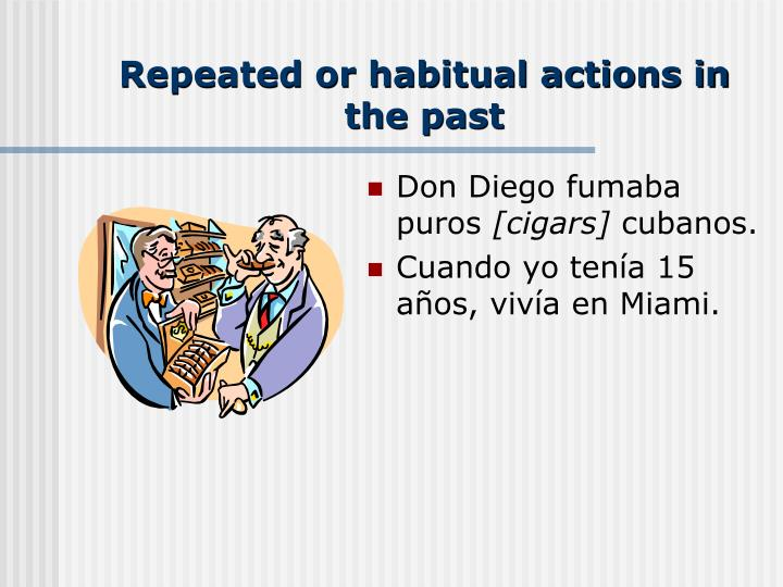 Repeated or habitual actions in the past