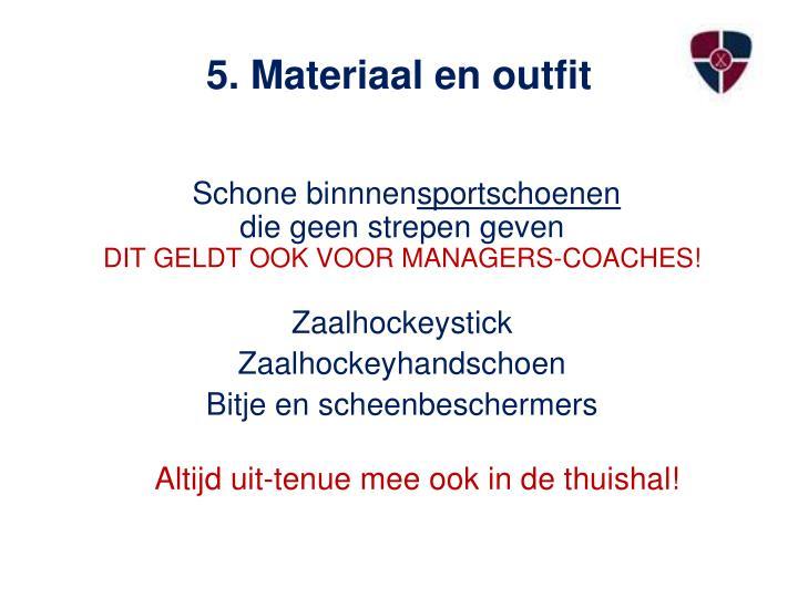 5. Materiaal en outfit