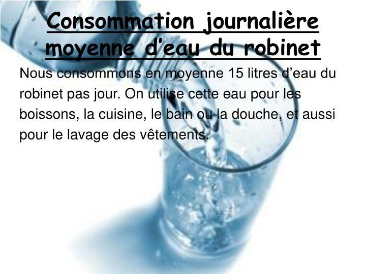 Consommation journalière moyenne d'eau du robinet