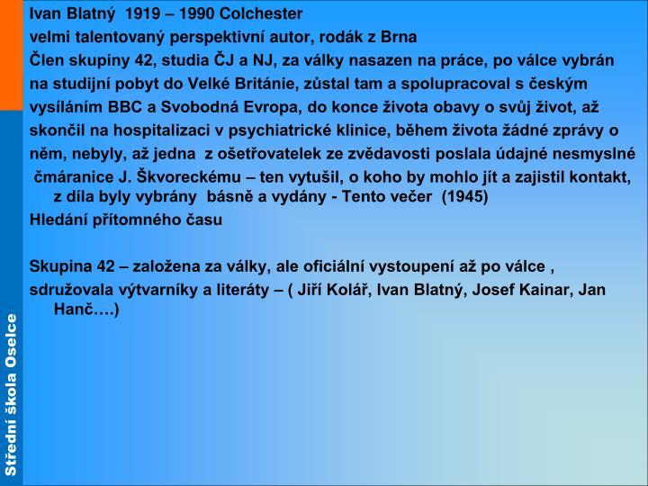 Ivan Blatný  1919 – 1990 Colchester