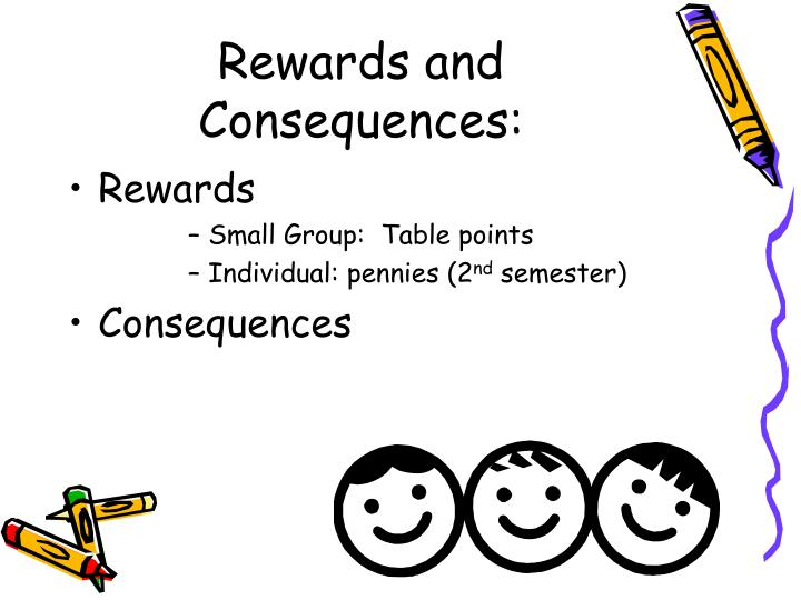 Rewards and Consequences: