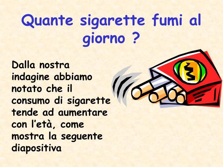 Quante sigarette fumi al giorno ?