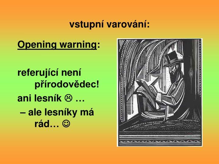 vstupní varování: