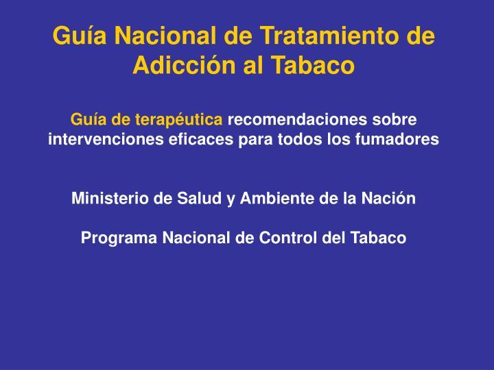 Guía Nacional de Tratamiento de Adicción al Tabaco