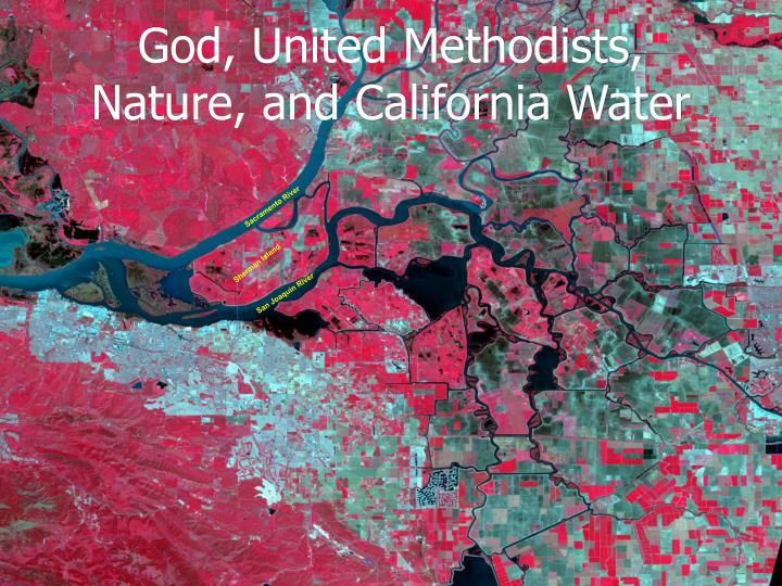 God united methodists nature and california water
