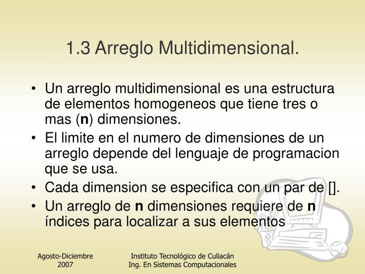 1.3 Arreglo Multidimensional.