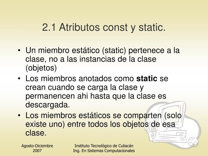 2.1 Atributos const y static.
