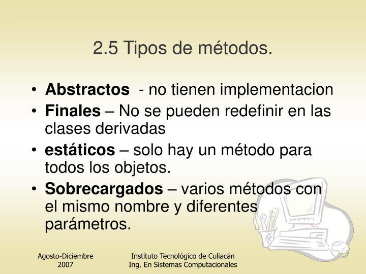 2.5 Tipos de métodos.