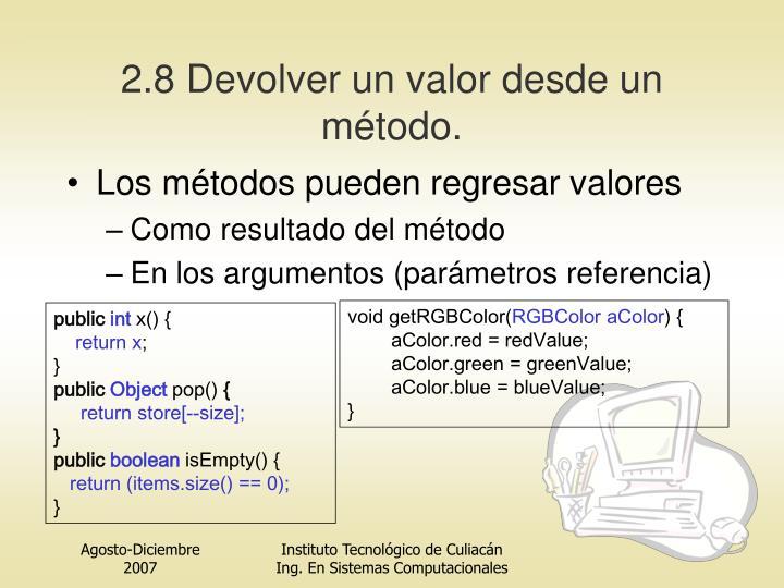 2.8 Devolver un valor desde un método.