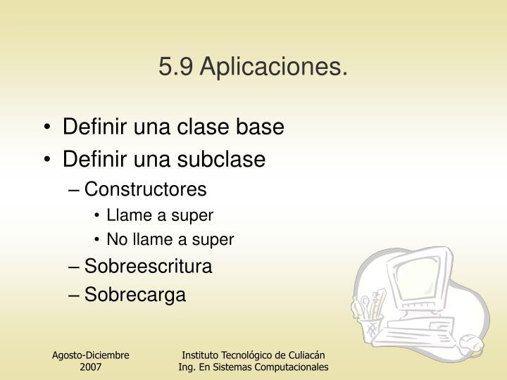5.9 Aplicaciones.