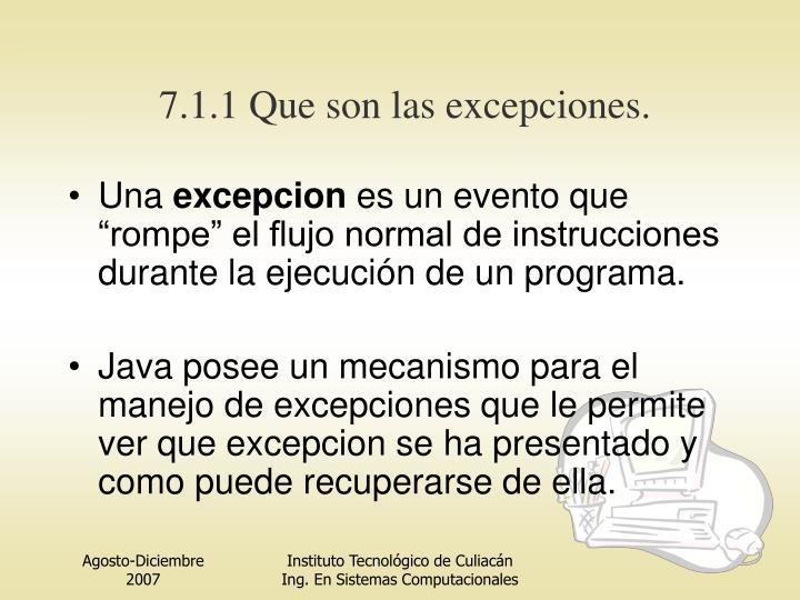 7.1.1 Que son las excepciones.