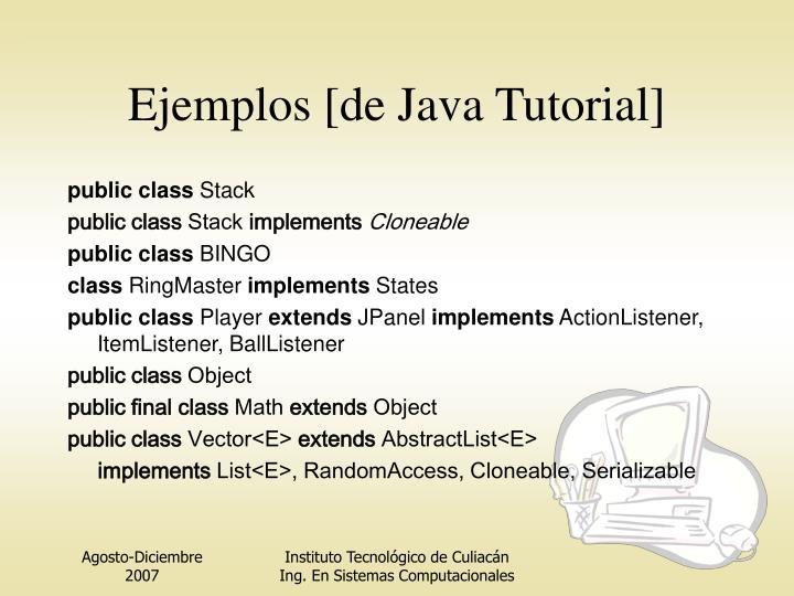 Ejemplos [de Java Tutorial]