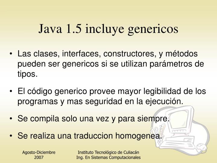 Java 1.5 incluye genericos