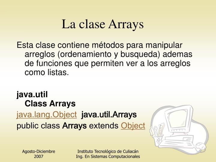 La clase Arrays