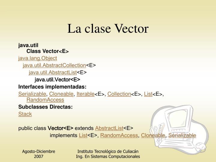 La clase Vector