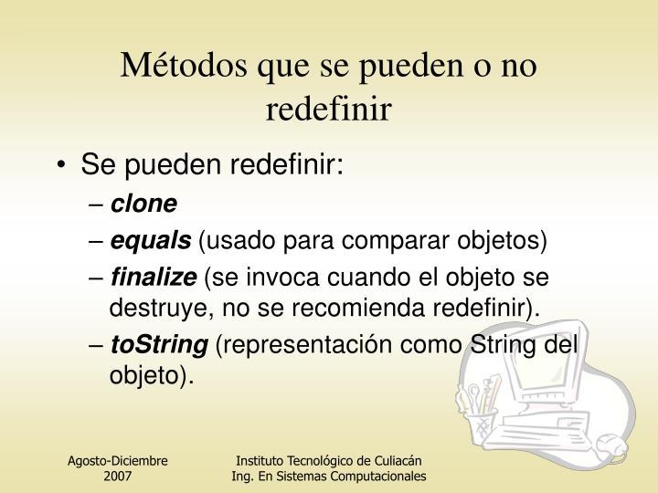 Métodos que se pueden o no redefinir