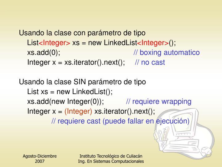 Usando la clase con parámetro de tipo