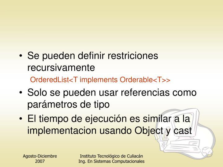 Se pueden definir restriciones recursivamente