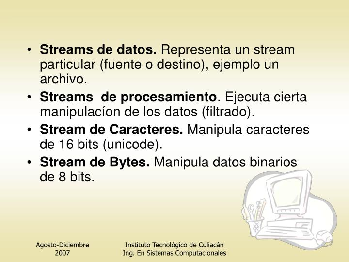 Streams de datos.