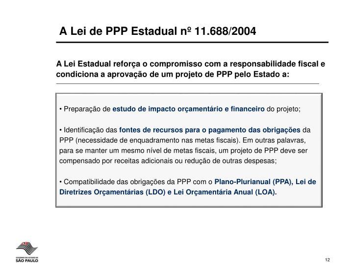 A Lei de PPP Estadual nº 11.688/2004