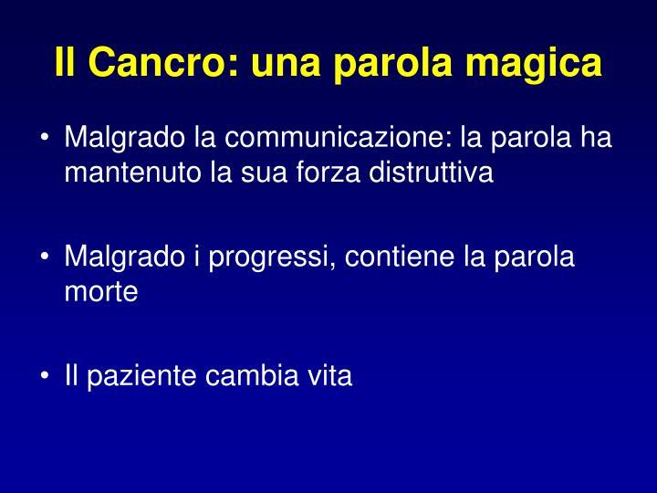 Il Cancro: una parola magica