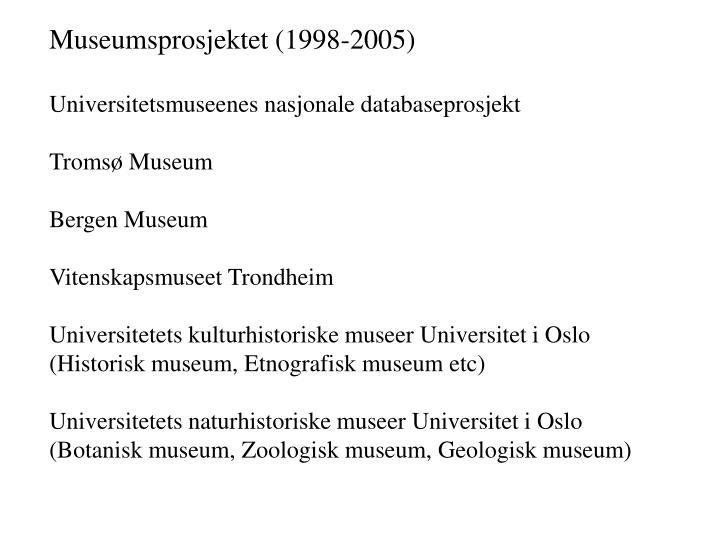Museumsprosjektet (1998-2005)