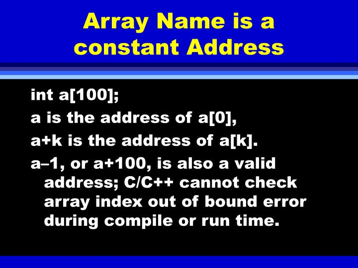 Array Name is a constant Address