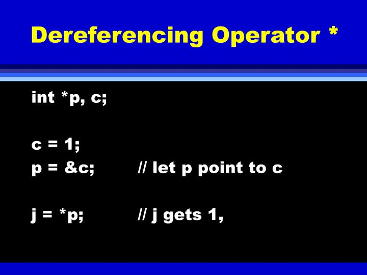 Dereferencing Operator