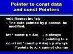 pointer to const data and const pointers