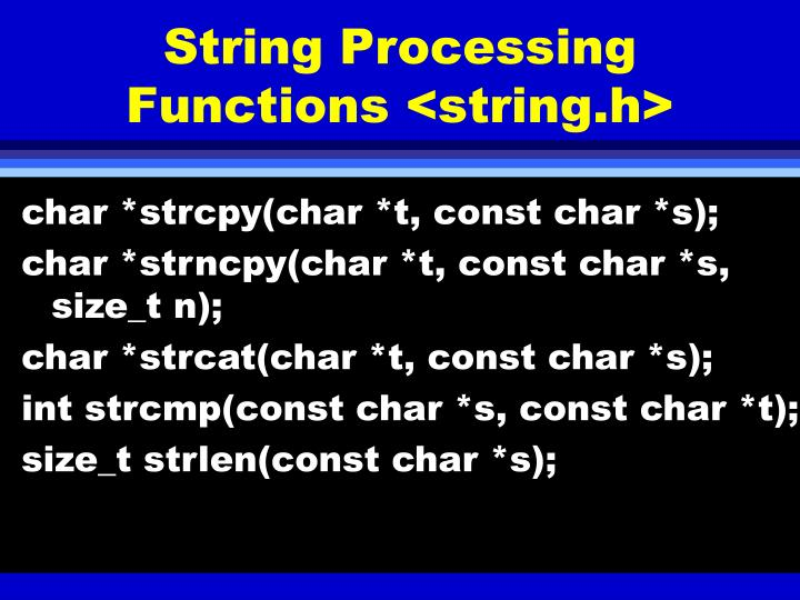 String Processing Functions <string.h>