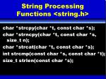 string processing functions string h