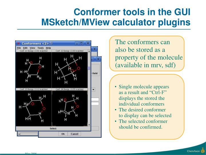 Conformer tools in the GUI MSketch/MView calculator plugins