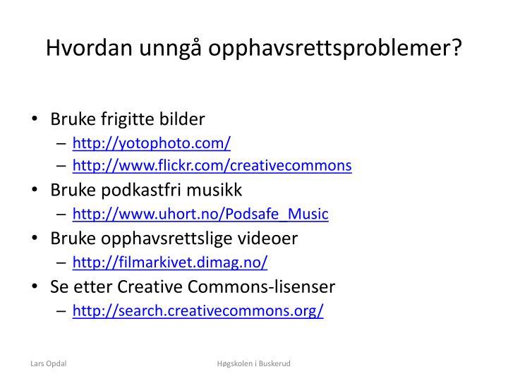Hvordan unngå opphavsrettsproblemer?
