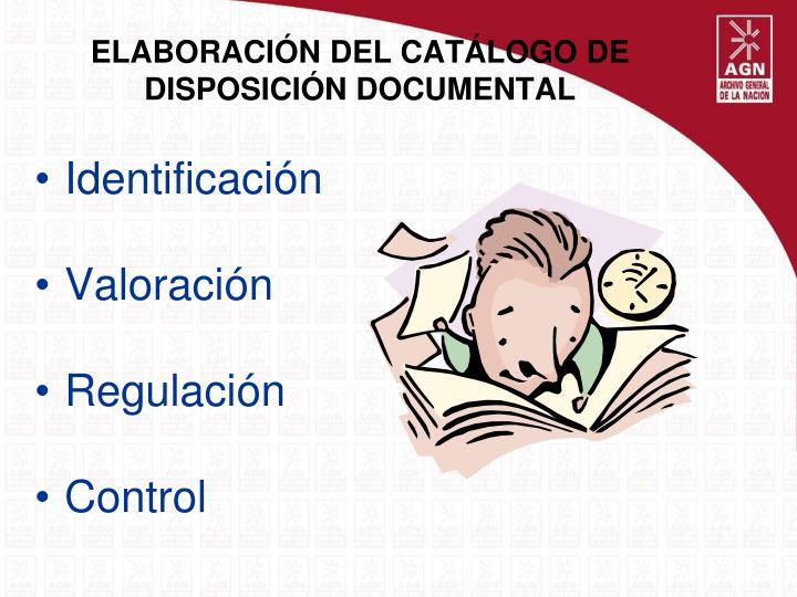 ELABORACIÓN DEL CATÁLOGO DE DISPOSICIÓN DOCUMENTAL