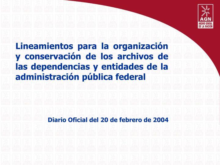 Lineamientos para la organización y conservación de los archivos de las dependencias y entidades de la administración pública federal