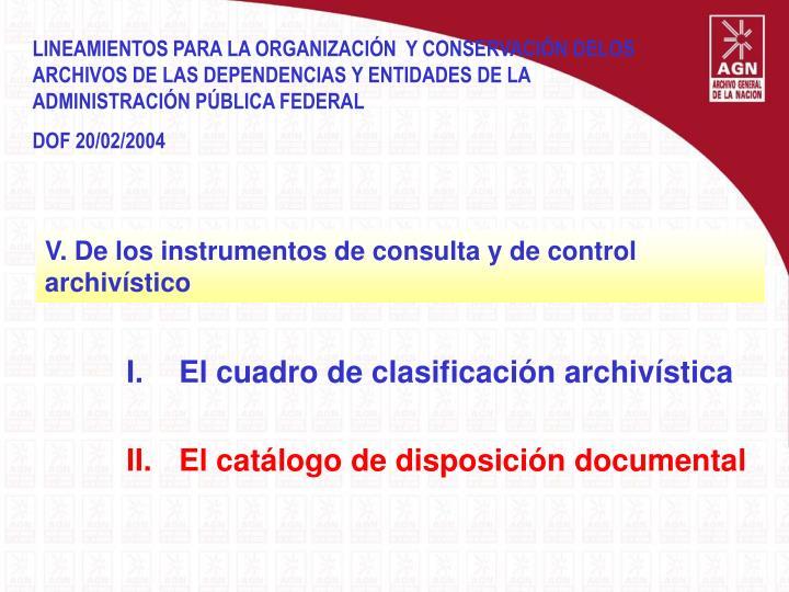 LINEAMIENTOS PARA LA ORGANIZACIÓN  Y CONSERVACIÓN DELOS ARCHIVOS DE LAS DEPENDENCIAS Y ENTIDADES DE LA ADMINISTRACIÓN PÚBLICA FEDERAL