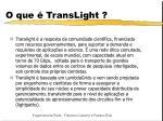 o que translight