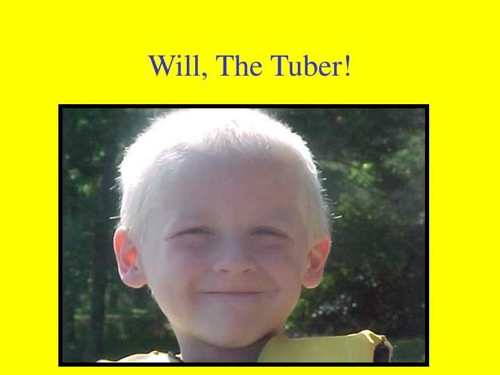 Will, The Tuber!