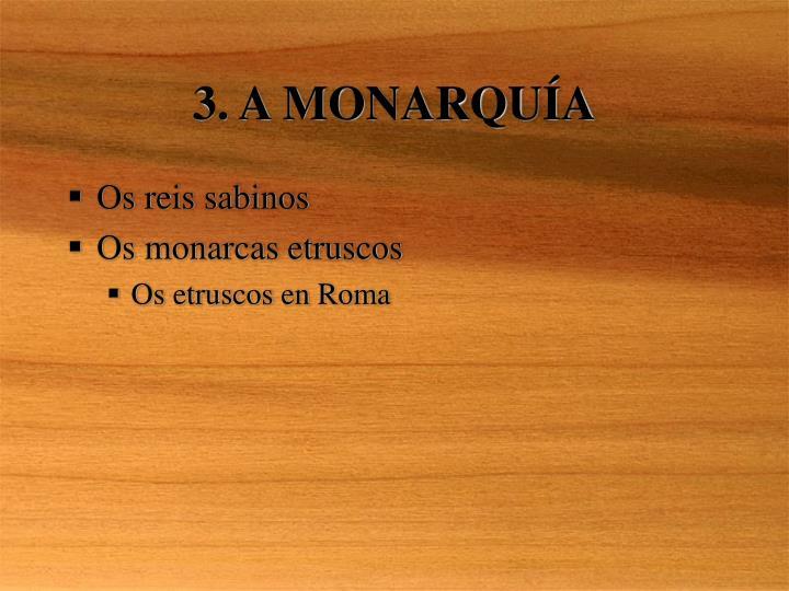 3. A MONARQU