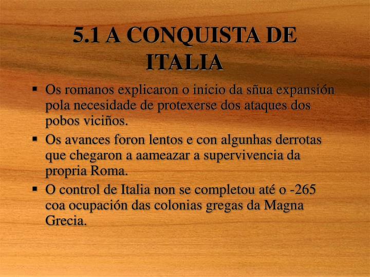 5.1 A CONQUISTA DE ITALIA