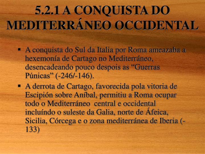 5.2.1 A CONQUISTA DO MEDITERR
