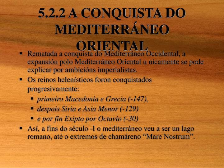 5.2.2 A CONQUISTA DO MEDITERR